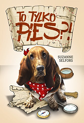 To tylko pies?: Selfors Suzanne