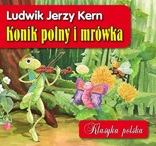 Konik polny i mrowka. Klasyka polska: Kern Ludwik Jerzy
