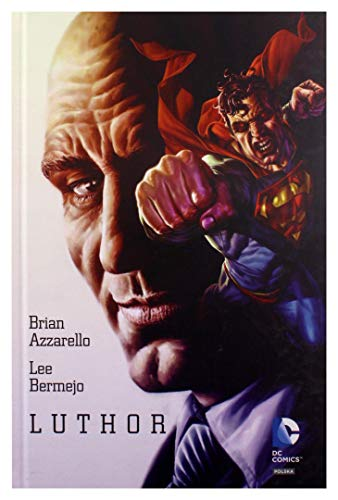 9788328110953: Luthor - Brian Azzarello, Lee Bermejp (twarda) [KSIÄ ĹťKA]