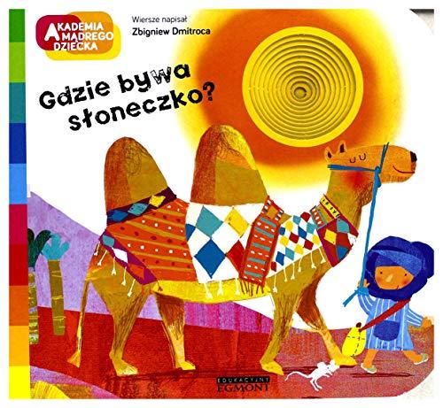 9788328117693: Gdzie bywa sĹ oneczko. Akademia mÄ drego dziecka - Zbigniew Dmitroca (twarda) [KSIÄ ĹťKA]