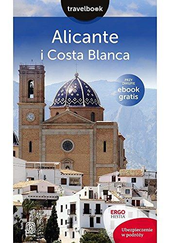 Alicante i Costa Blanca. Travelbook: Zareba Dominika