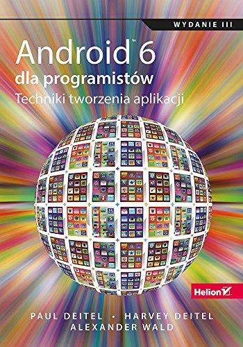 Android 6 dla programistow. Techniki tworzenia aplikacji: Deitel Harvey, Deitel