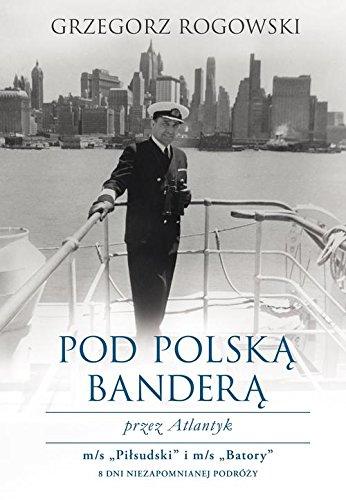 9788328700345: Pod polska bandera przez Atlantyk