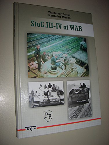 StuG III - IV at War: Trojca, Waldemar & Munch, Karlheinz