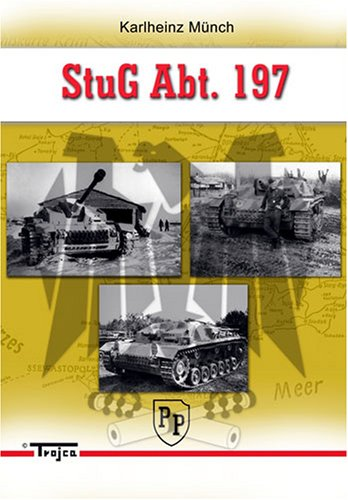 9788360041208: Stug. Abt. 197 ( Sturmgeschutz - Abteilung 197 )