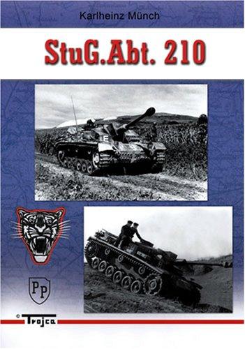 "Stug Abt/Brig 210 : The History of Sturmgeschütz-Abteilung/-Brigade 210 The ""..."