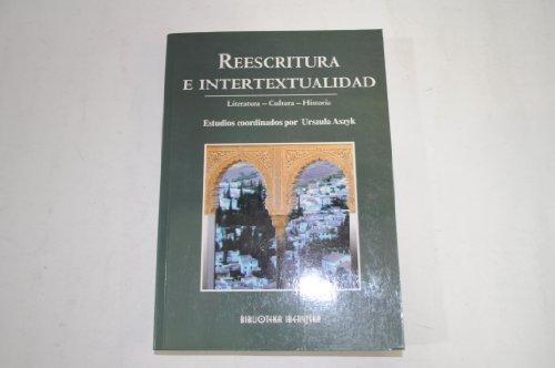 9788360093429: REESCRITURA E INTERTEXTUALIDAD. LITERATURA - CULTURA - HISTORIA