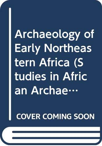 9788360109069: Archaeology of Early Northeastern Africa (Studies in African Archaeology)