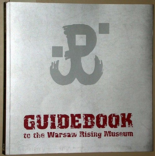 GUIDEBOOK TO THE WARSAW RISING MUSEUM.: No author.