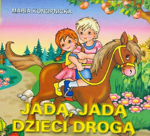 Jada, jada dzieci droga: Konopnicka, Maria