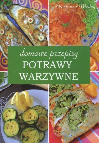 Domowe przepisy potrawy warzywne: Jankowska, Anna