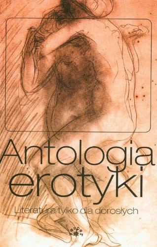 9788360159309: Antologia erotyki. Literatura tylko dla doroslych