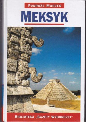 Meksyk (seria Podroze Marzen): Felicity Laughton