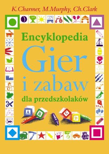 9788360215562: Encyklopedia Gier i zabaw dla przedszkolakow