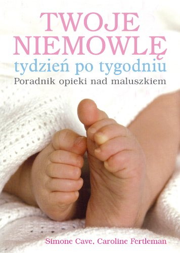 9788360215906: Twoje niemowle tydzien po tygodniu