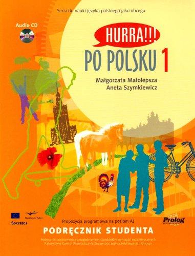 Hurra!!! Po Polsku: Student's Textbook v. 1: M. Maolepsza; A.