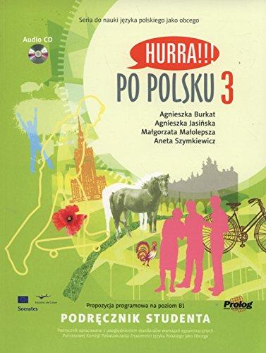 Hurra!!! Po Polsku: Volume 3: Student's Textbook: A. Burkat, et