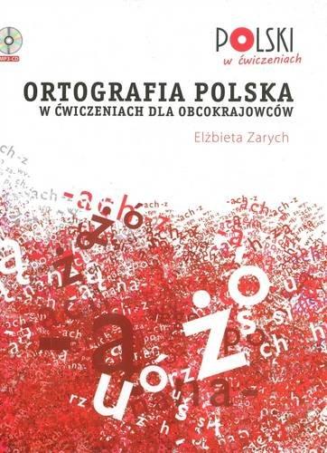 Ortografia polska w cwiczeniach dla obcokrajowców: Elzbieta Zarych