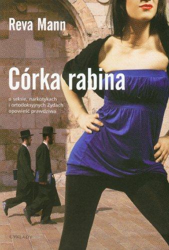 9788360279441: Corka rabina o seksie narkotykach i ortodoksyjnych Zydach