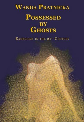 9788360280683: Possessed by Ghosts: Exorcisms in the 21 Century