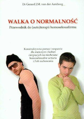 9788360335475: Walka o normalnosc Przewodnik do autoterapii homoseksualizmu