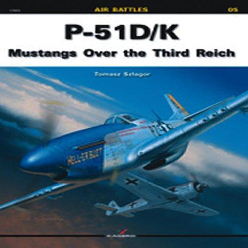9788360445389: P-51 D/K: Mustangs Over the Third Reich (Air Battles)