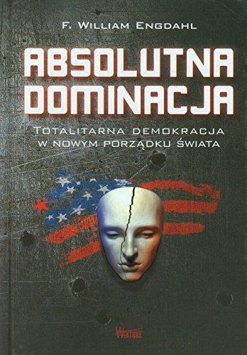 Absolutna dominacja (Polish Edition): Engdahl, F. William