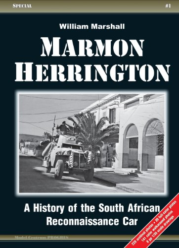 Marmon-Herrington: A History of the South African Reconnaissance Car: Marshall, William