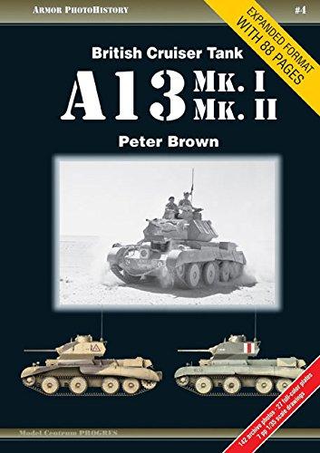 9788360672235: British Cruiser Tank A13 Mk. I & Mk. II (Armor Photohistory)