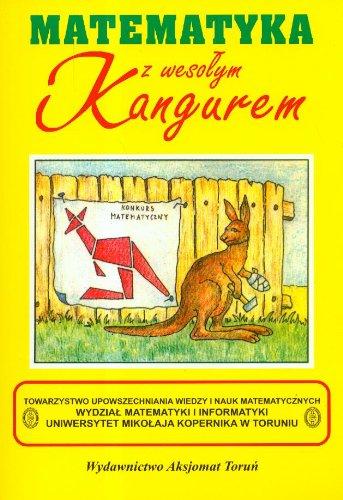 Matematyka z wesolym kangurem Poziom Kadet i: Zbigniew Bobinski, Maria