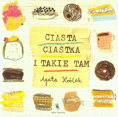 Ciasta ciastka i takie tam (Paperback): Agata Krolak