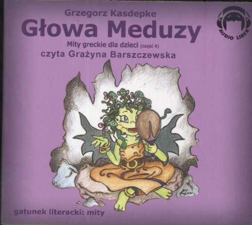 9788360946251: Glowa meduzy: Mity greckie dla dzieci