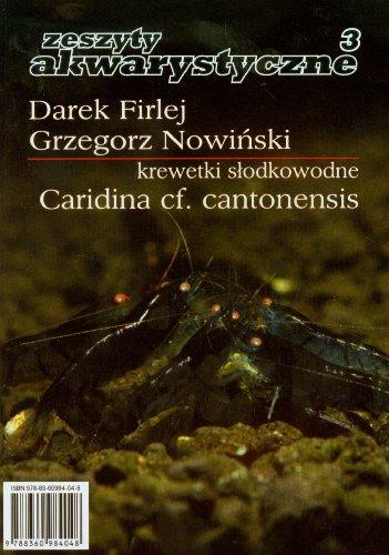 9788360984048: Krewetki slodkowodne Zeszyty akwarystyczne 3: Caridina cf. Cantonensis