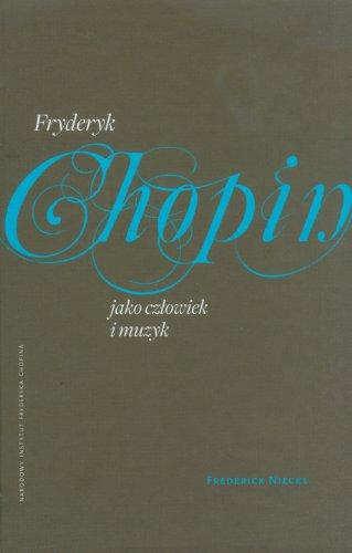 9788361142300: Fryderyk Chopin jako czlowiek i muzyk