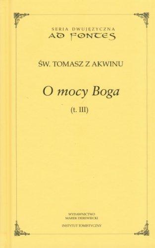 O mocy Boga. Tom 3: Tomasz z Akwinu