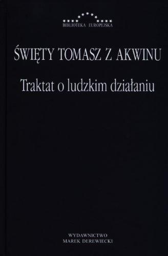 Traktat o ludzkim dzialaniu: Sw.Tomasz z Akwinu