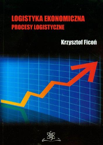 9788361208112: Logistyka ekonomiczna Procesy logistyczne