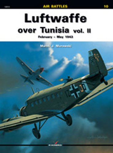 9788361220336: Luftwaffe Over Tunisia: Volume 2: February- May 1943 (Air Battles)