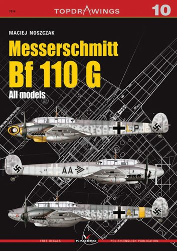 9788361220626: Messerschmitt Bf 110 G All Models (Top Drawings KG7010)