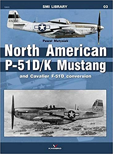 9788361220879: North American P-51D/ K Mustang and Cavalier F-51D Conversion