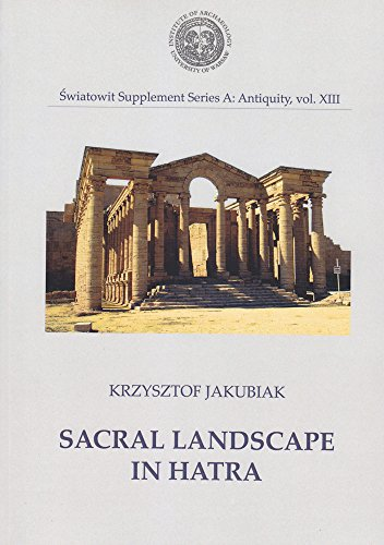 9788361376897: Sacral Landscape in Hatra (Swiatowit Supplement Series a: Antiquity)