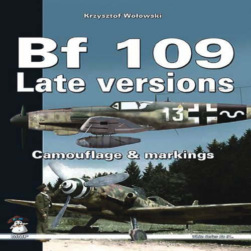 Bf109 Late Versions: Camouflage and Markings (White): Wolowski, Krysztof