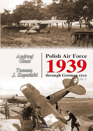 POLISH AIR FORCE 1939 THROUGH GERMAN EYES VOL. 2: Glass, Andrzej