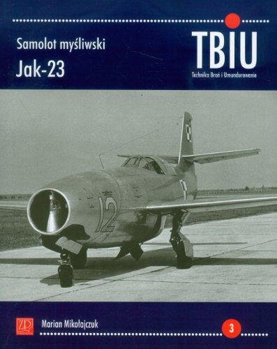 Samolot mysliwski Jak-23. Technika, bron i umundurowanie: Mikolajczuk Marian