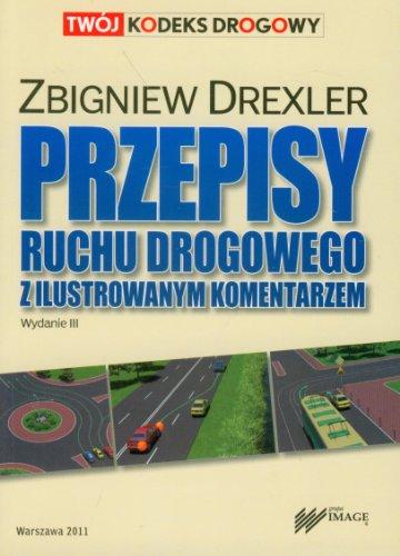 9788361623397: Przepisy ruchu drogowego z ilustrowanym komentarzem