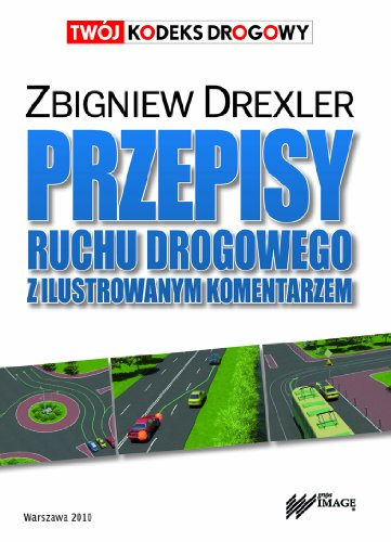 9788361623403: Przepisy ruchu drogowego z ilustrowanym komentarzem