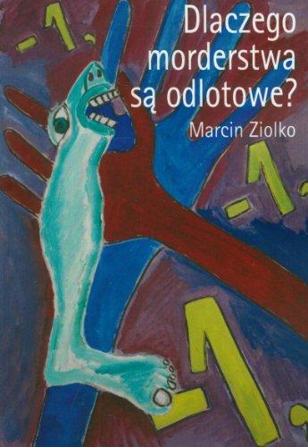 Dlaczego morderstwa sa odlotowe - Ziolko Marcin