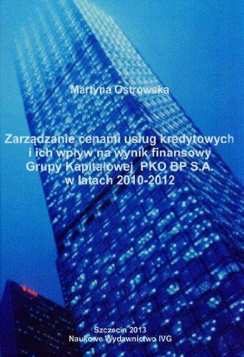 Zarzadzanie cenami uslug kredytowych i ich wplyw na wynik finansowy Grupy Kapitalowej PKO BP S.A. w...