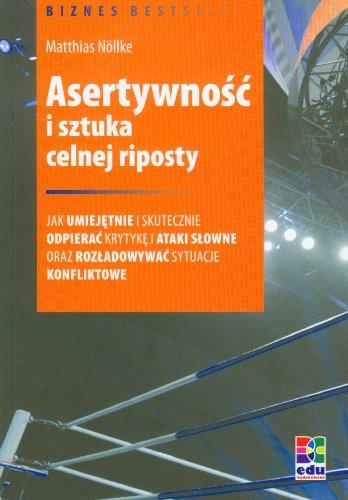 9788362180493: Asertywnosc i sztuka celnej riposty