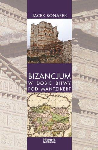 9788362261352: Bizancjum w dobie bitwy pod Mantzikert